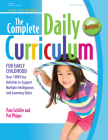 The Complete Daily Curriculum for Early Childhood, Revised: Over 1200 Easy Activities to Support Multiple Intelligences and Learning Styles Cover Image
