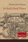 In Such Hard Times: The Poetry of Wei Ying-Wu Cover Image