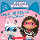 Cat-tastic Heroes to the Rescue (Gabby's Dollhouse Storybook) Cover Image