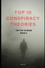Top 10 Conspiracy Theories: Book 2 of the Top 10 Series Cover Image