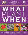 American Horticultural Society What Plant When Cover Image
