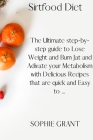 Sirtfood Diet: The Ultimate step-by-step guide to Lose Weight and Bum Jat and Adivate your Metabolism with Delicious Recipes that are Cover Image
