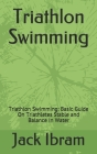 Triathlon Swimming: Triathlon Swimming: Basic Guide On Triathletes Stable and Balance In Water Cover Image