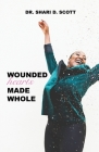 Wounded Hearts Made Whole Cover Image
