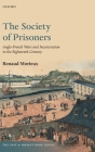 The Society of Prisoners: Anglo-French Wars and Incarceration in the Eighteenth Century Cover Image