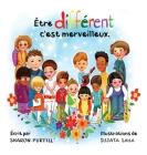 Être différent c'est merveilleux: Un livre illustré à propos de diversité et de bonté Cover Image