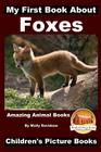 My First Book about Foxes - Amazing Animal Books - Children's Picture Books Cover Image