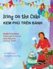 Icing on the Cake - English Food Idioms (Vietnamese-English): Kem PhỦ Trên Bánh Cover Image
