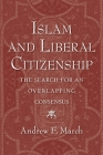 Islam and Liberal Citizenship: The Search for an Overlapping Consensus Cover Image