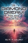 A Diamond Dream: Final Book of the Jubilee Cycle Cover Image
