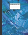 Composition Notebook: Blue Abstract Nifty Composition Notebook - Wide Ruled Paper Notebook Lined School Journal - 100 Pages - 7.5 x 9.25