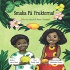 Smaka Frukterna!: Ella och Louis På Resa I Gambia Cover Image