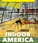 Indoor America: The Interior Landscape of Postwar Suburbia (Midcentury: Architecture) Cover Image