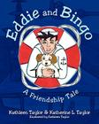 Eddie and Bingo: A Friendship Tale Cover Image