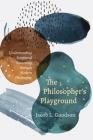 The Philosopher's Playground: Understanding Scriptural Reasoning through Modern Philosophy Cover Image