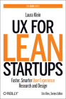 UX for Lean Startups: Faster, Smarter User Experience Research and Design Cover Image
