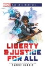 Liberty & Justice for All: A Marvel: Xavier's Institute Novel (Marvel Heroines) Cover Image