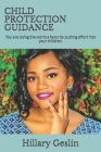 Child Protection Guidance: You are doing the world a favor by putting effort into your children. Cover Image