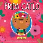 Wild Bios: Frida Catlo Cover Image