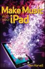 Make Music with Your iPad Cover Image