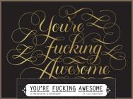 You're Fucking Awesome Notecards: 12 Notecards & Envelopes Cover Image