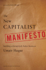 The New Capitalist Manifesto: Building a Disruptively Better Business Cover Image