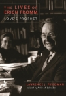 The Lives of Erich Fromm: Love's Prophet Cover Image