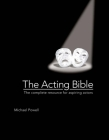 The Acting Bible: The Complete Resource for Aspiring Actors Cover Image