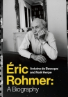 Eric Rohmer: A Biography Cover Image