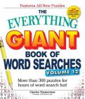 The Everything Giant Book of Word Searches, Volume 12: More than 300 puzzles for hours of word search fun! (Everything®) Cover Image