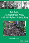 Talk Radio, the Mainstream Press, and Public Opinion in Hong Kong Cover Image