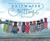 Saltwater Mittens: From the Island of Newfoundland, More Than 20 Heritage Designs to Knit Cover Image