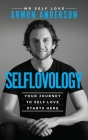 Selflovology: Your Journey to Self Love Starts Here Cover Image