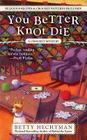 You Better Knot Die (A Crochet Mystery #5) Cover Image