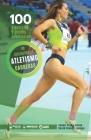 100 ejercicios y juegos seleccionados de iniciación al atletismo (carreras) Cover Image