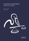 2021 Louisiana Legal Ethics: Standards & Commentary Cover Image