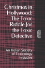 Christmas in Hollywood: Toxic Riddle for the Toxic Detective: An Indian Society of Toxicology Initiative Cover Image