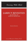 Larry P. Revisited: IQ TESTING OF AFRICAN AMERICANS: Learning While Black: Second Edition Cover Image