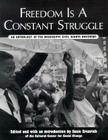 Freedom is a Constant Struggle: An Anthology of the Mississippi Civil Rights Movement Cover Image