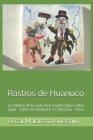 Rastros de Huanuco: 14 relatos de la vida real acontecidos entre 1940 - 1960 en Huanuco y Chinchao - Peru Cover Image