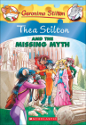 Thea Stilton and the Missing Myth (Thea Stilton Special Edition #20) Cover Image