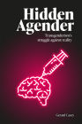 Hidden Agender: Transgenderism's Struggle Against Reality (Societas) Cover Image