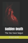 Sudden Death: The lies have begun Cover Image