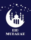 Eid Mubarak: Guestbook Notebook For Messages, Quotes, Photos and Keepsake Items Cover Image