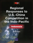 Regional Responses to U.S.-China Competition in the Indo-Pacific: Indonesia Cover Image