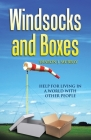 Windsocks and Boxes: Help for Living in a World with Other People Cover Image