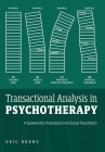 Transactional Analysis in Psychotherapy: A Systematic Individual and Social Psychiatry Cover Image