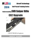 2014 Airsoft Technology Self-Paced Training Series: Understanding SVD Sniper Rifle CO2 Upgrade Cover Image