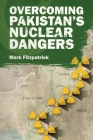 Overcoming Pakistan's Nuclear Dangers (Adelphi) Cover Image
