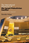 The International Dimension of the Israel-Palestinian Conflict: A Post-Eurocentric Approach Cover Image